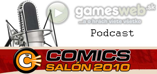 GamesWeb.sk - Comics Salón 2010 podcast
