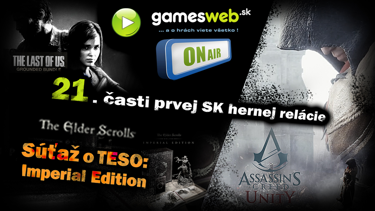 GamesWeb ON Air - 21. časť